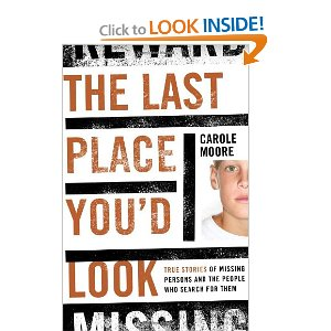 The Last Place You'd Look: True Stories of Missing Persons and the